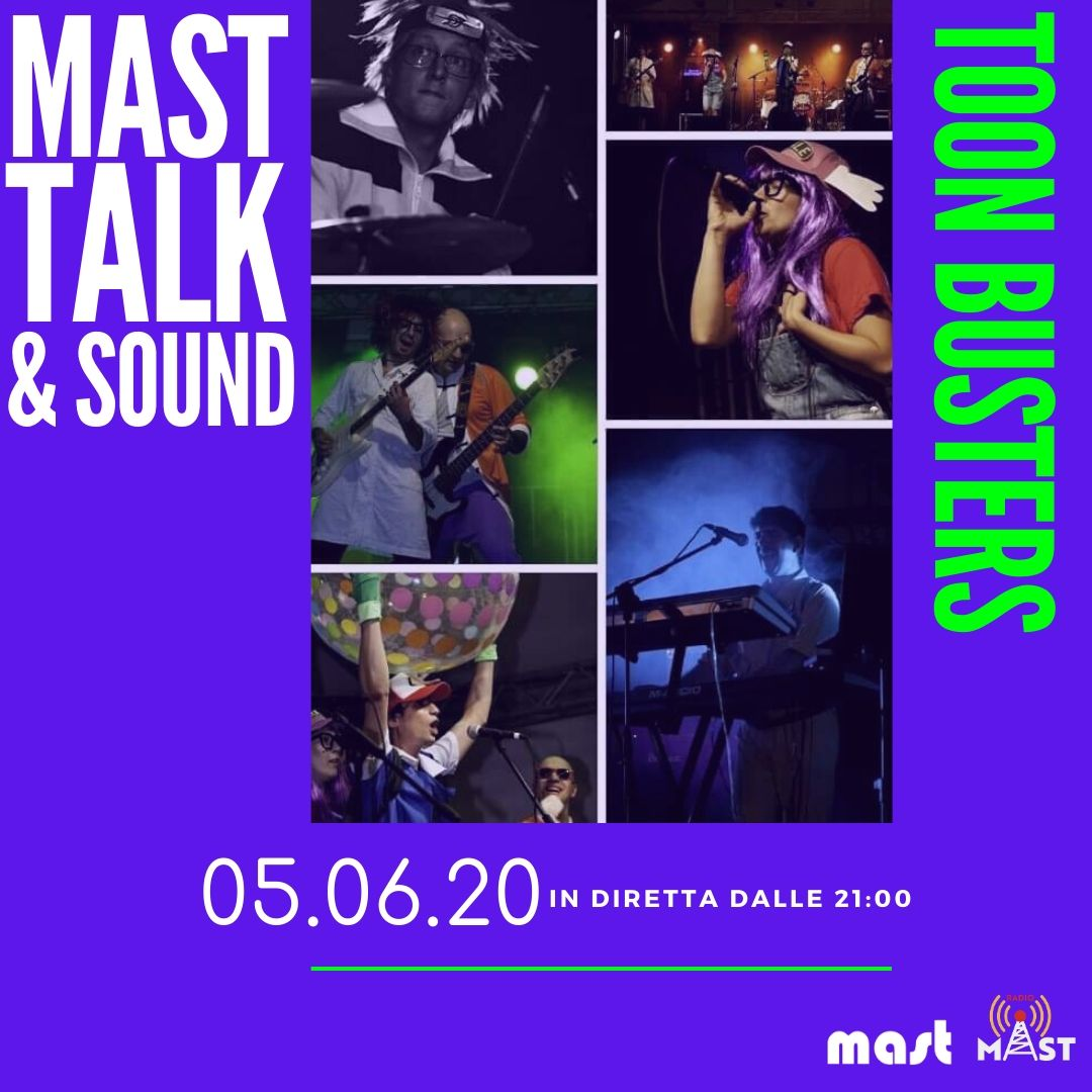 5 Giugno – MAST TALK & SOUND presents: Toon Busters